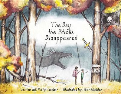 The Day the Sticks Disappeared by Misty Escobar