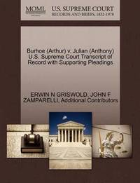Burhoe (Arthur) V. Julian (Anthony) U.S. Supreme Court Transcript of Record with Supporting Pleadings by Erwin N. Griswold