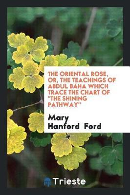 The Oriental Rose by Mary Hanford Ford