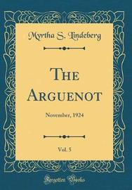 The Arguenot, Vol. 5 by Myrtha S Lindeberg image