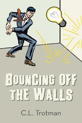 Bouncing Off the Walls by C L Trotman image