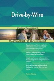 Drive-By-Wire Standard Requirements by Gerardus Blokdyk