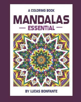 A Coloring Book Mandalas Essential by Lucas Bonfante