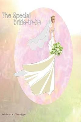 The Special Bride -to -be by Aldona Design
