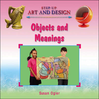 Objects and Meanings by Susan Ogier image