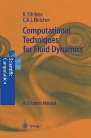 Computational Techniques for Fluid Dynamics by Karkenahalli Srinivas