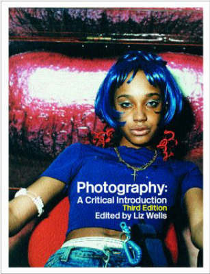 Photography: A Critical Introduction by Liz Wells
