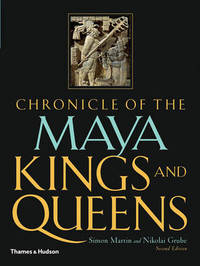 Chronicle of the Maya Kings and Queens by Simon Martin image