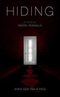 Hiding: A Novel: Every Scar Has a Story by Rachel Runnalls image