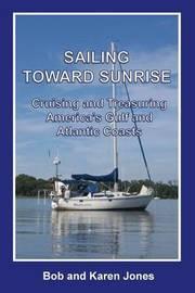 Sailing Toward Sunrise by Bob Jones