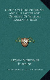Notes on Piers Plowman, and Character and Opinions of William Langland (1898) by Edwin Mortimer Hopkins