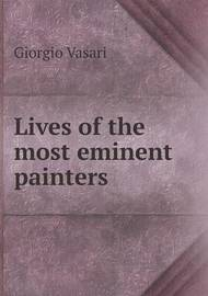 Lives of the Most Eminent Painters by Giorgio Vasari