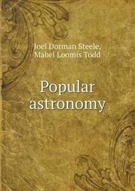 Popular Astronomy by Joel Dorman Steele