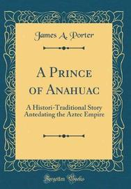 A Prince of Anahuac by James A. Porter image