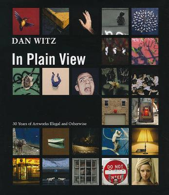 Dan Witz: In Plain View by Dan Witz