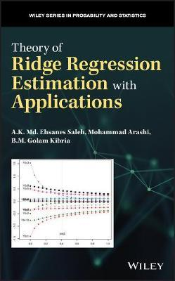 Theory of Ridge Regression Estimation with Applications by A.K.Md. Ehsanes Saleh