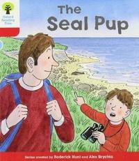 Oxford Reading Tree: Level 4: Decode and Develop The Seal Pup by Rod Hunt
