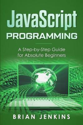 JavaScript Programming by Brian Jenkins