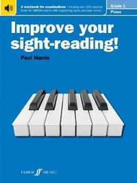 Improve your sight-reading! Piano Grade 1 by Paul Harris