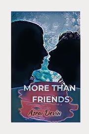 More Than Friends by Asrai Devin