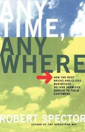 Anytime, Anywhere by Robert Spector