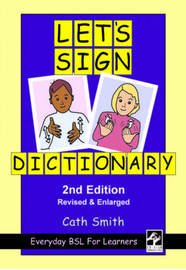 Let's Sign Dictionary: Everyday BSL for Learners by Cath Smith image
