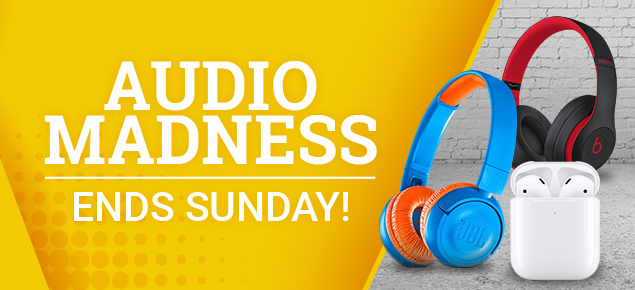 Audio Madness - Ends Sunday