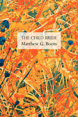 The Child Bride by Matthew G. Boots image