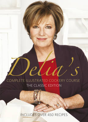 Delia's Complete Illustrated Cookery Course by Delia Smith image