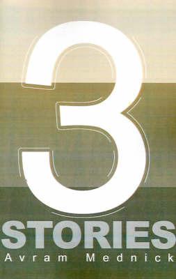 Three Stories by Avram Mednick