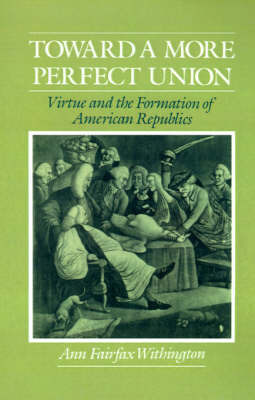 Toward a More Perfect Union by Ann Fairfax Withington