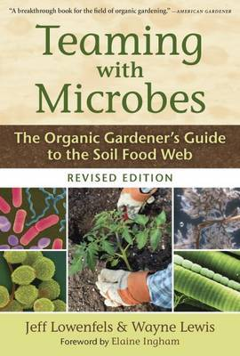 Teaming with Microbes by Jeff Lowenfels image