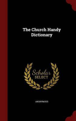 The Church Handy Dictionary by * Anonymous image