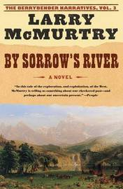 By Sorrow River by Larry McMurtry
