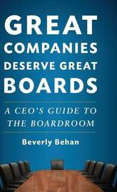 Great Companies Deserve Great Boards by Beverly Behan