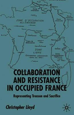 Collaboration and Resistance in Occupied France by Christopher Lloyd image