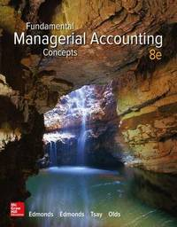 Fundamental Managerial Accounting Concepts by Edmonds