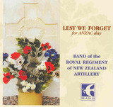Lest We Forget by Band of the Royal Regiment of NZ Artillery