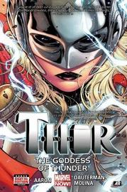 Thor Vol. 1: The Goddess Of Thunder by Jason Aaron
