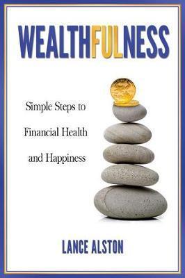 Wealthfulness by Lance Alston