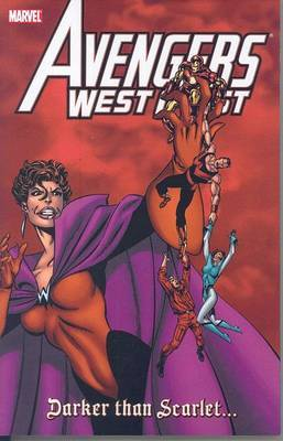 Avengers West Coast: Darker Than Scarlet by John Byrne