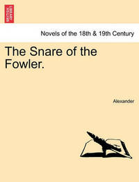 The Snare of the Fowler. by Alexander