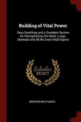 Building of Vital Power by Bernarr MacFadden image
