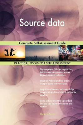 Source data Complete Self-Assessment Guide by Gerardus Blokdyk