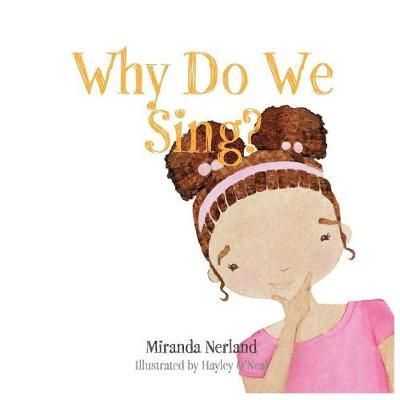 Why Do We Sing? by Miranda Nerland