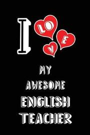 I Love My Awesome English Teacher by Lovely Hearts Publishing