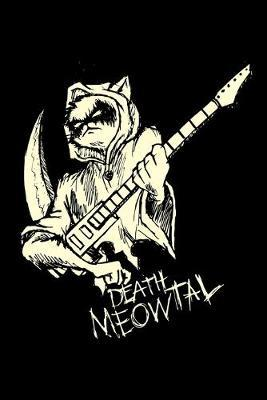 Death Meowtal by Singer Songwriter Notebooks