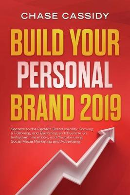 Build your Personal Brand 2019 by Chase Cassidy