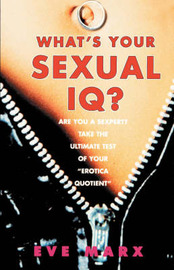 What's Your Sexual Iq? by Eve Marx image
