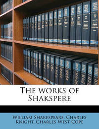 The Works of Shakspere Volume 5 by William Shakespeare